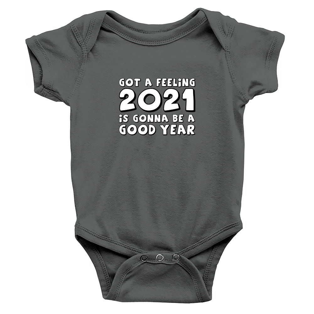 God a Feeling 2021 is gonna be a good year - Bodysuit de bebé